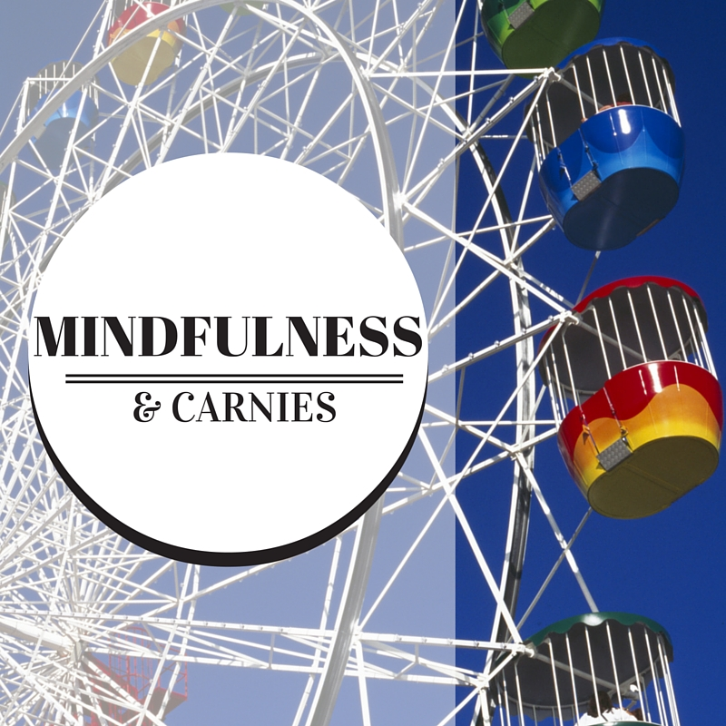 mindfulness-and-carnies | alltheamusement.com