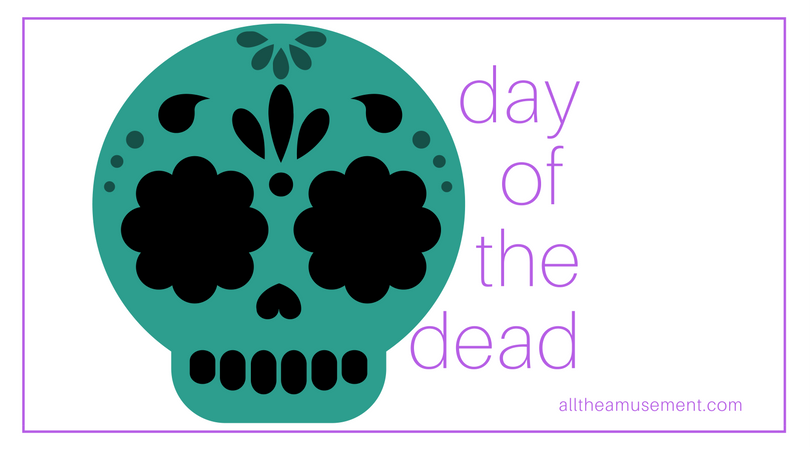 day of the dead | alltheamusement.com